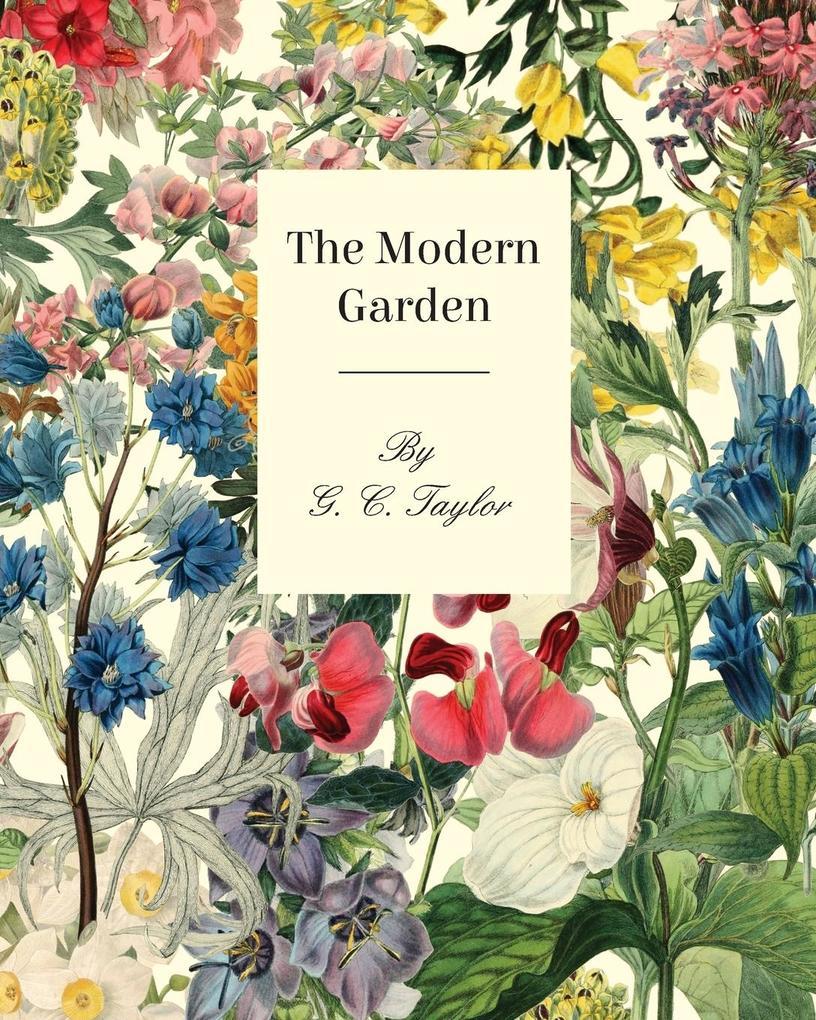 The Modern Garden als Taschenbuch von G. C. Taylor
