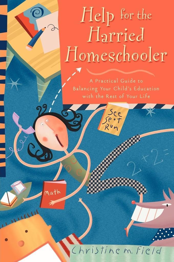 Help for the Harried Homeschooler als Taschenbuch