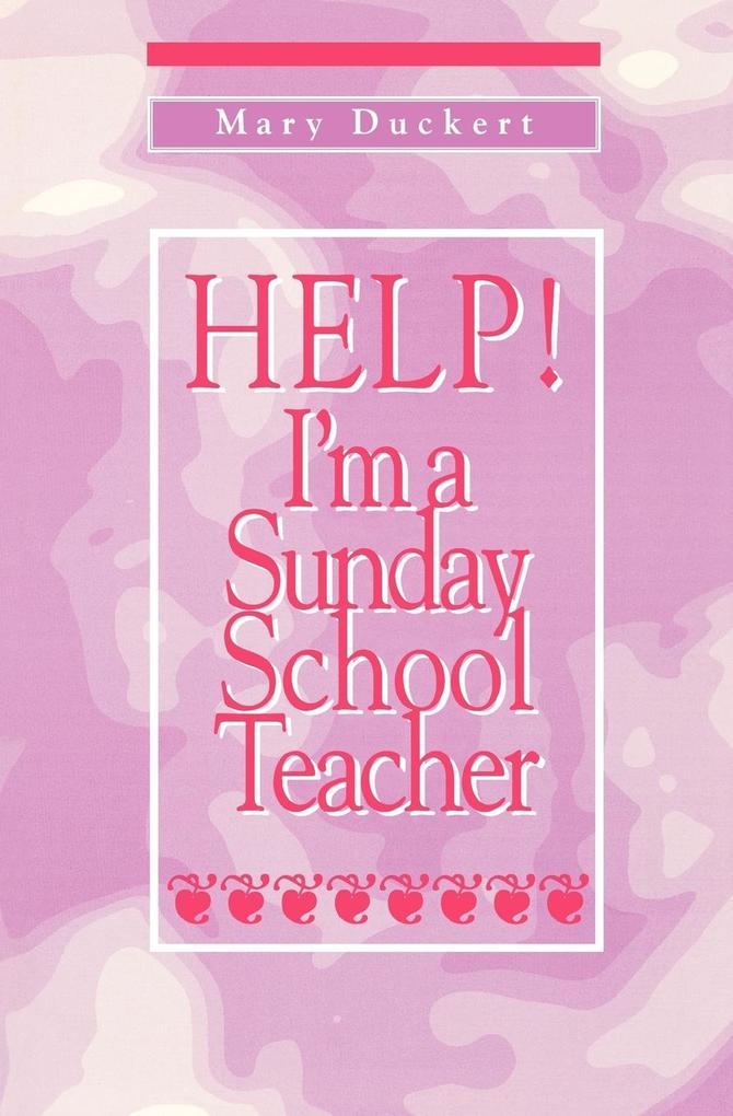 Help! I'm a Sunday School Teacher als Taschenbuch