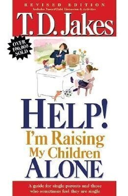 Help, I'm Raising My Childern Alone: A Guide for Single Parents and Those Who Sometimes Feel They Are Single als Taschenbuch