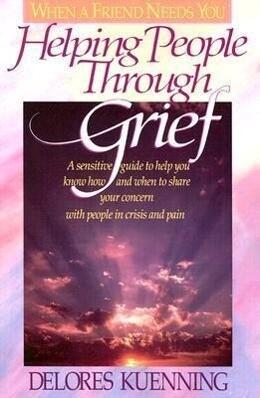 Helping People Through Grief als Taschenbuch