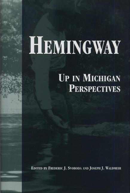 Hemingway: Up in Michigan Perspectives als Buch
