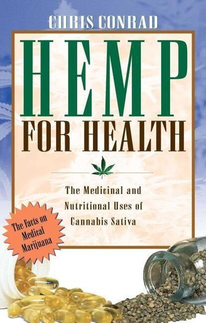Hemp for Health: The Medicinal and Nutritional Uses of Cannabis Sativa als Taschenbuch