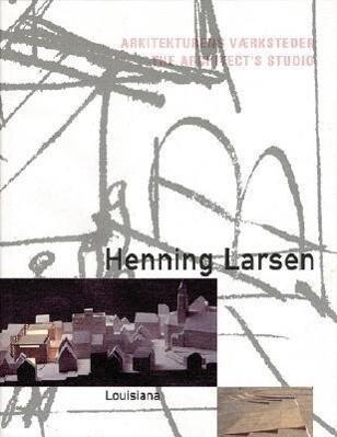 Henning Larsen: The Architect's Studio als Taschenbuch