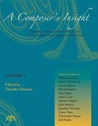 A Composer's Insight, Volume 5: Thoughts, Analysis and Commentary on Contemporary Masterpieces for Wind Band