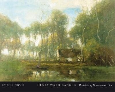 Henry Ward Ranger: Modulator of Harmonious Color als Taschenbuch