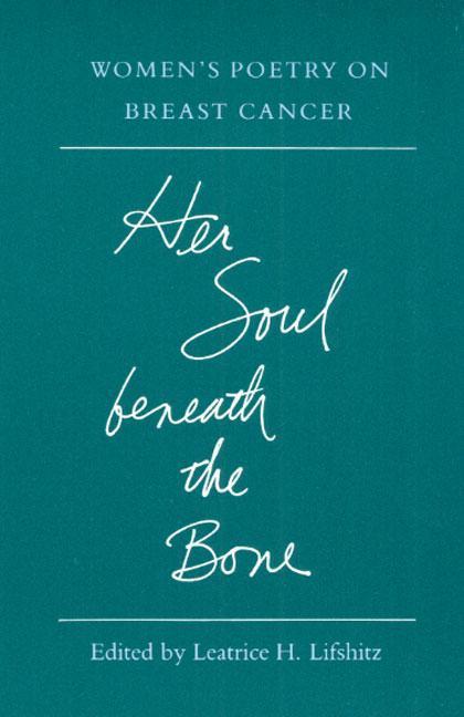 Her Soul Beneath the Bone: Women's Poetry on Breast Cancer als Taschenbuch