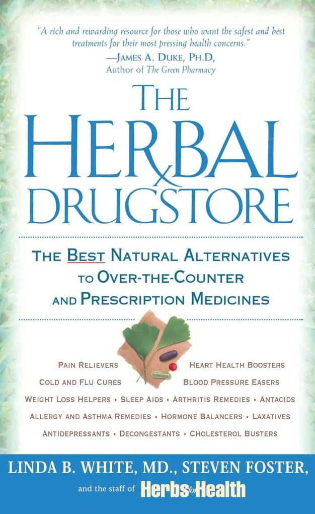 The Herbal Drugstore: The Best Natural Alternatives to Over-The-Counter and Prescription Medicines als Taschenbuch