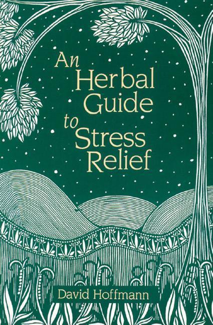 An Herbal Guide to Stress Relief: Gentle Remedies and Techniques for Healing and Calming the Nervous System als Taschenbuch