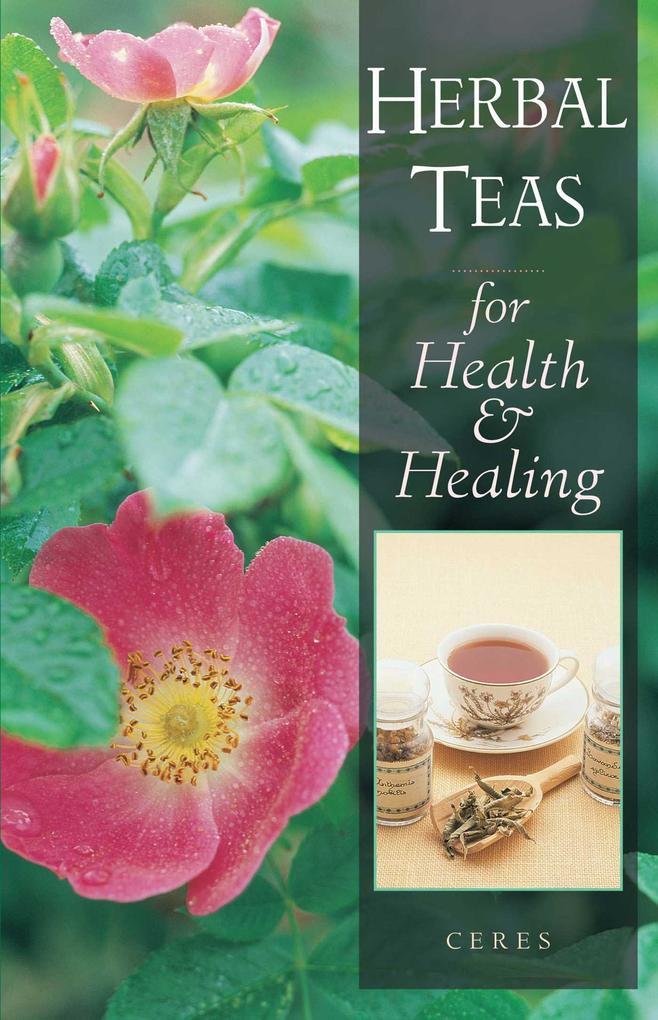 Herbal Teas for Health and Healing als Taschenbuch