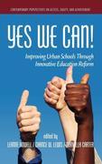 Yes We Can! Improving Urban Schools Through Innovative Education Reform (Hc)
