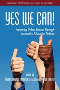 Yes We Can! Improving Urban Schools Through Innovative Education Reform