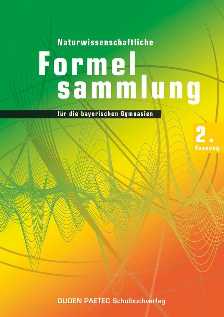 Duden Physik 11./12. Schuljahr. 2. Naturwissenschaftliche Formelsammlung für die bayerischen Gymnasien. Sekundarstufe II - Bayern als Buch