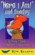 Here I Am! Said Smedley