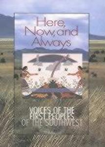 Here, Now, and Always: Voices of the First Peoples of the Southwest als Taschenbuch