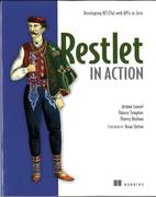 Restlet in Action: Developing RESTful Web APIs in Java