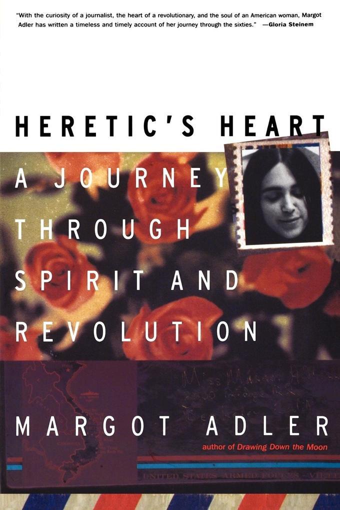 Heretic's Heart: A Journey Through Spirit & Revolution als Taschenbuch