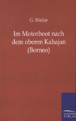 Im Motorboot nach dem oberen Kahajan (Borneo) a...