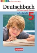 Deutschbuch. 5. Schuljahr. Arbeitsheft mit Lösungen. Differenzierende Ausgabe Nordrhein-Westfalen