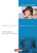 Industriekaufleute. Jahrgangsübergreifend - Industrielle Geschäftsprozesse. Arbeitsbuch mit Lernsituationen