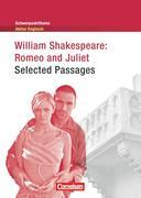 Schwerpunktthema Abitur Englisch: Romeo and Juliet - Selected Passages