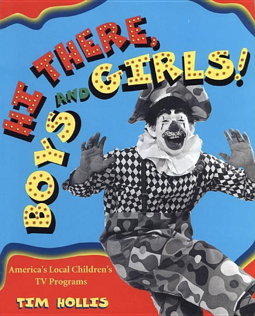 Hi There, Boys and Girls!: America's Local Children's TV Shows als Taschenbuch