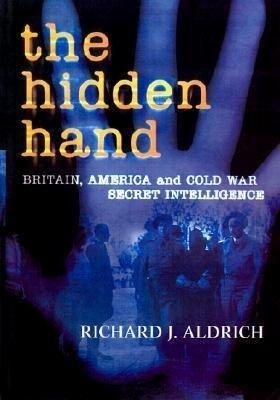 The Hidden Hand: Britain, America, and Cold War Secret Intelligence als Buch