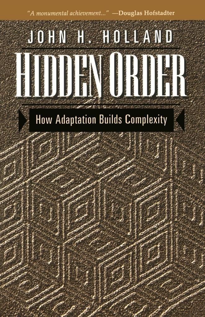 Hidden Order: How Adaptation Builds Complexity als Taschenbuch