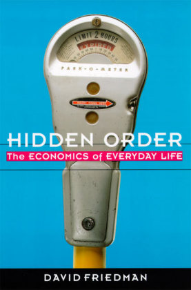 Hidden Order: Economics of Everyday Life, the als Taschenbuch