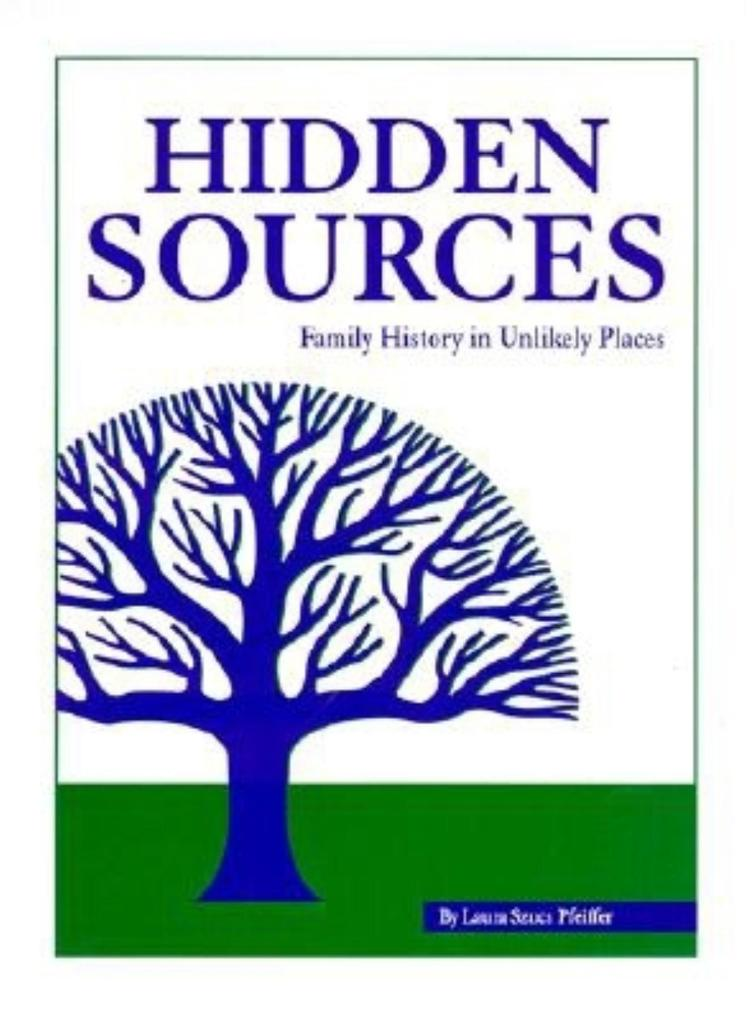 Hidden Sources: Family History in Unlikely Places als Buch