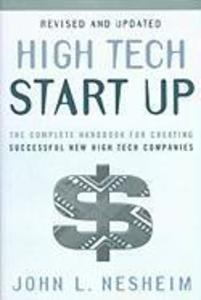 High Tech Start Up: The Complete Handbook for Creating Successful New High Tech Companies als Buch