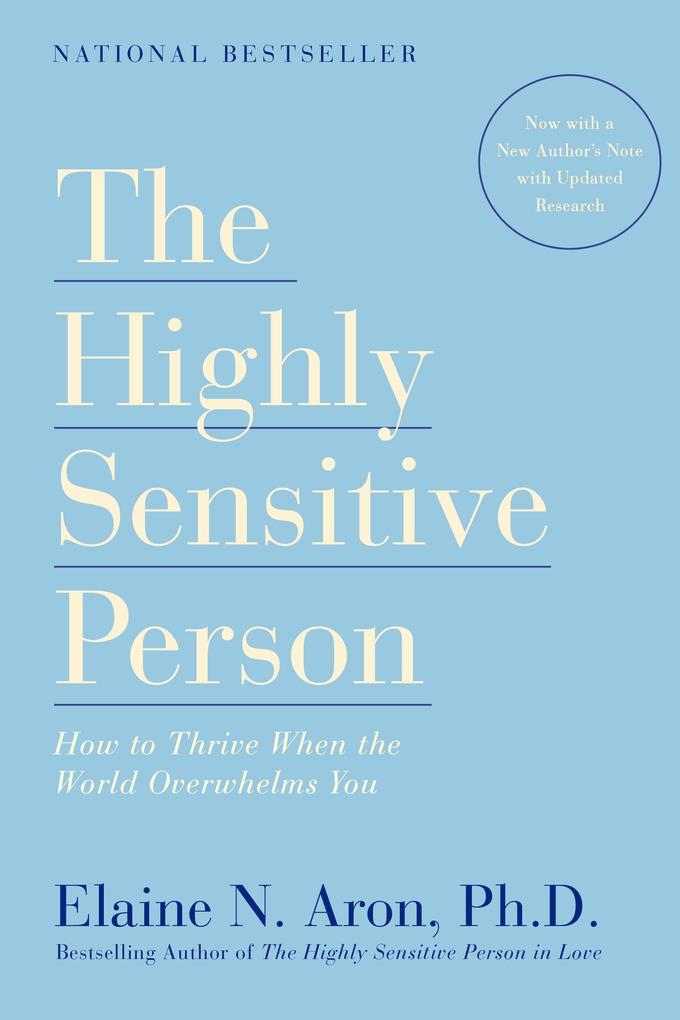 The Highly Sensitive Person: How to Thrive When the World Overwhelms You als Taschenbuch