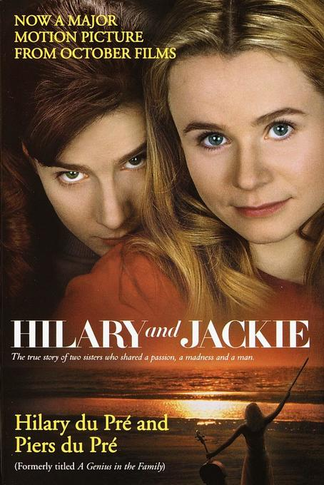 Hilary and Jackie: The True Story of Two Sisters Who Shared a Passion, a Madness and a Man als Taschenbuch
