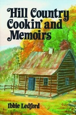 Hill Country Cookin' and Memoirs Hc als Buch
