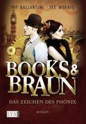 Books & Braun 01. Das Zeichen des Phönix