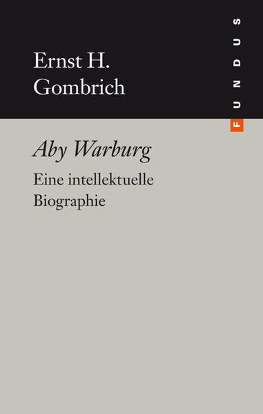Aby Warburg als Buch von Ernst H. Gombrich
