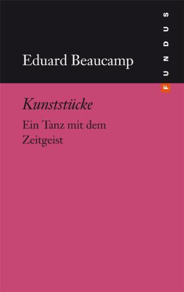 Kunststücke als Buch von Eduard Beaucamp
