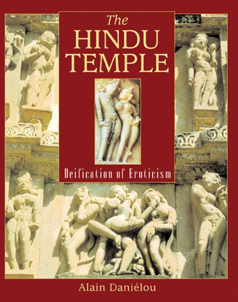 The Hindu Temple: Deification of Eroticism als Taschenbuch