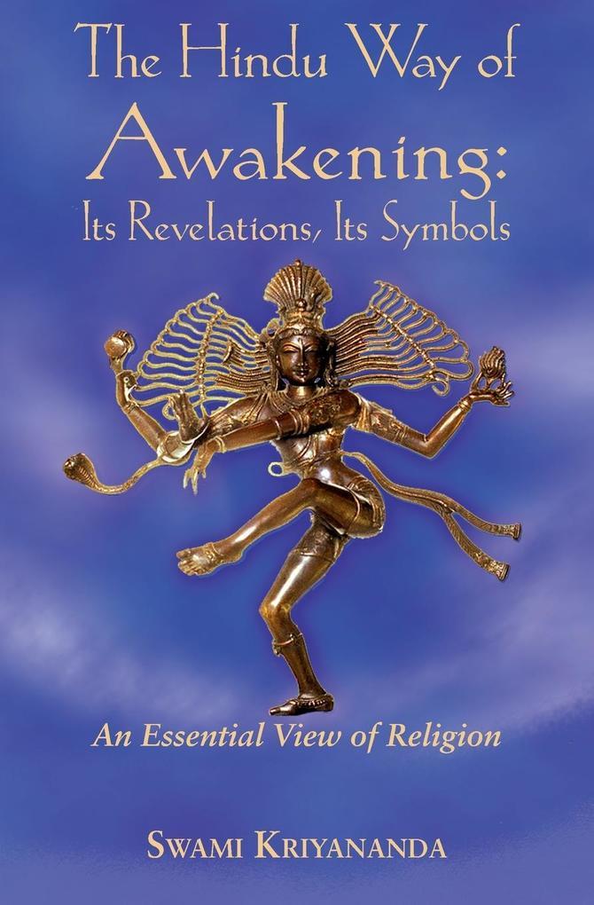 The Hindu Way of Awakening: Its Revelation, Its Symbol: An Essential View of Religion als Taschenbuch