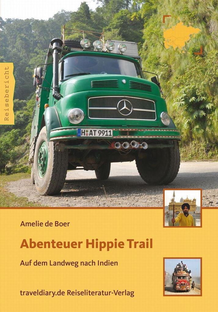 Abenteuer Hippie Trail als Buch von Amelie de Boer