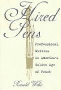 Hired Pens: Professional Writers in America's Golden Age of Print als Taschenbuch