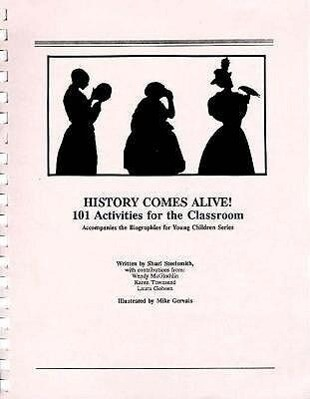 History Comes Alive!: 101 Activities for the Classroom: Accompanies the Biographies for Young Children Series als Taschenbuch