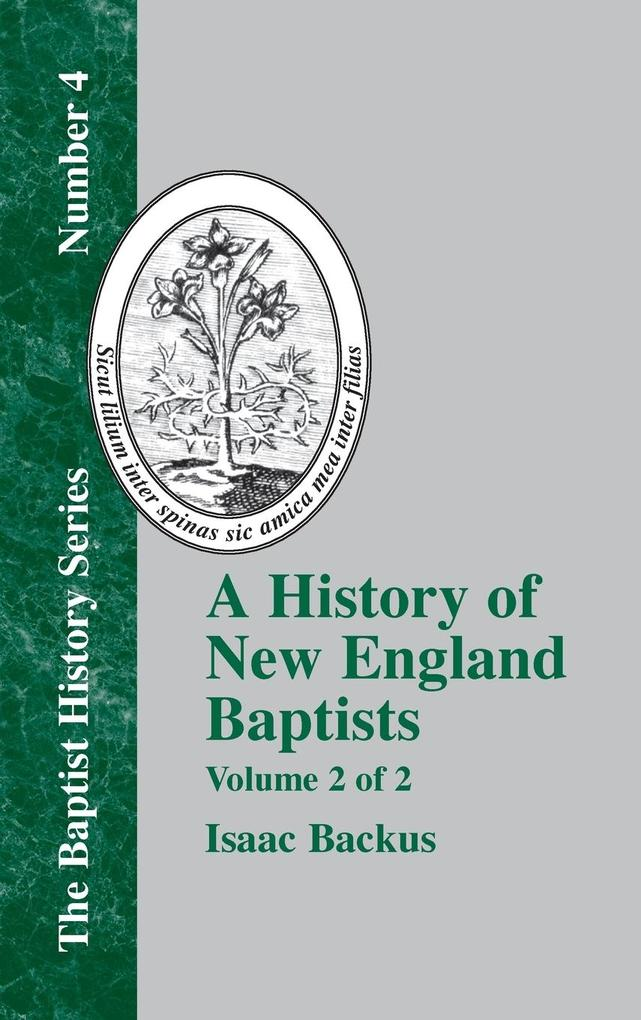 A History of New England With Particular Reference to the Denomination of Christians Called Baptists - Vol. 2 als Buch