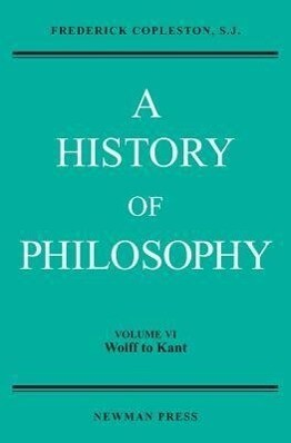 History of Philosophy Vol. 6: Wolff to Kant als Buch