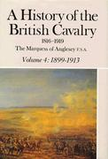 A History of the British Cavalry: 1899-1913, Volume IV