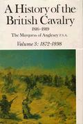 A History of the British Cavalry: 1872-1898, Volume III