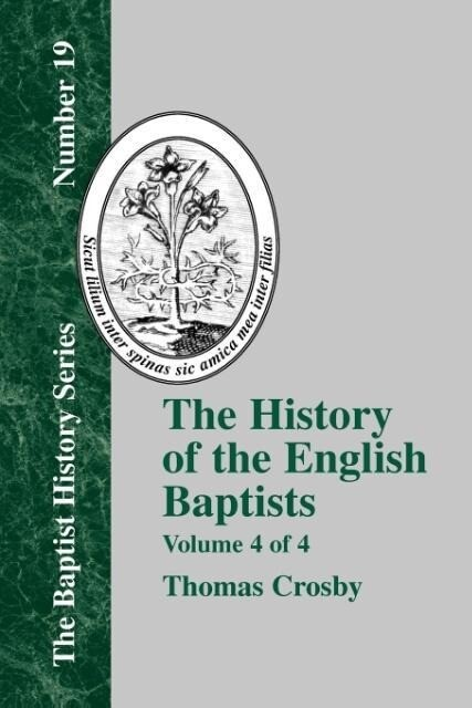 History of the English Baptists - Vol. 4 als Taschenbuch