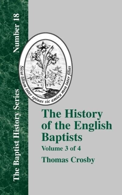 The History of the English Baptists - Vol. 3 als Buch