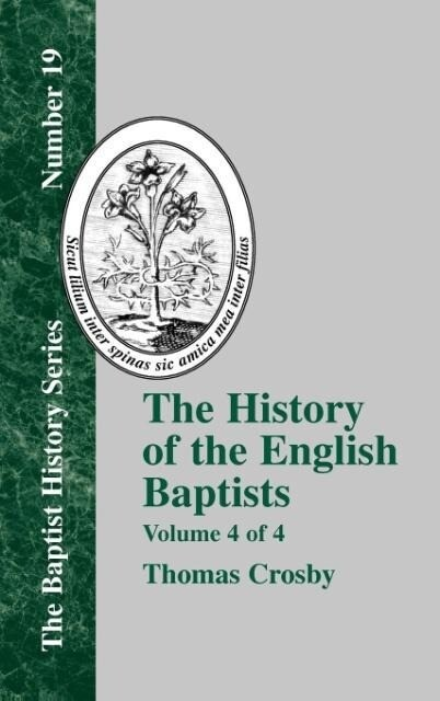 The History of the English Baptists - Vol. 4 als Buch
