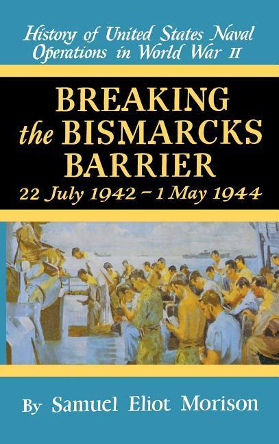 Breaking the Bismarks Barrier: Volume 6: July 1942-May 1944 als Buch